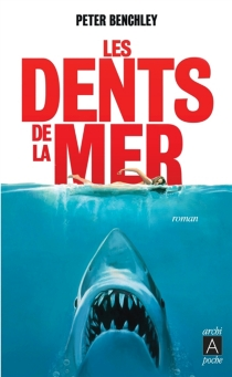 Les dents de la mer - Peter Benchley
