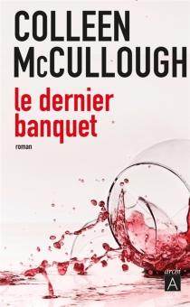 Le dernier banquet : une enquête de l'inspecteur Delmonico - ColleenMcCullough