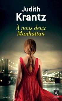 A nous deux Manhattan - JudithKrantz