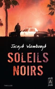 Soleils noirs - JosephWambaugh
