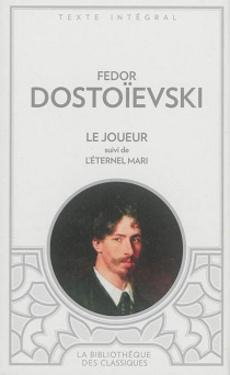 Le joueur| Suivi de L'éternel mari - Fedor MikhaïlovitchDostoïevski