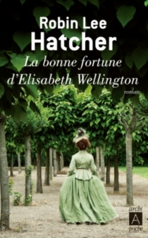 La bonne fortune d'Elisabeth Wellington - Robin Lee Hatcher