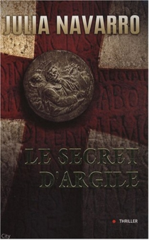 Le secret d'argile - Julia Navarro
