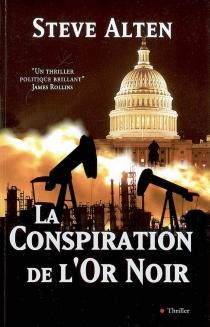 La conspiration de l'or noir - StevenAlten