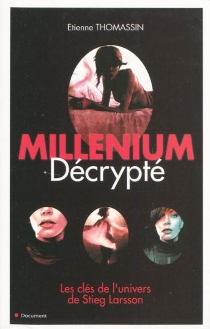 Millenium décrypté : les clés de l'univers de Stieg Larsson - ÉtienneThomassin