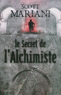Le secret de l'alchimiste - Scott Mariani