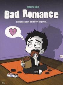 Bad romance : c'est toujours la faute des garçons ! - AntoineDole