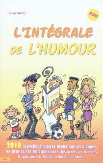 L'intégrale de l'humour 2010 - PascalNaud