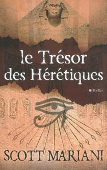 Le trésor des hérétiques - ScottMariani
