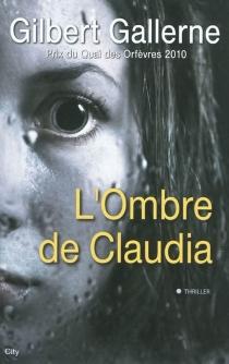 L'ombre de Claudia - GilbertGallerne