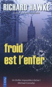 Froid est l'enfer - RichardHawke
