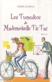 Les tumultes de Mademoiselle Tic Tac - KarineGlorieux