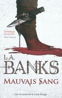 Les arcanes de la Lune rouge - L. A.Banks