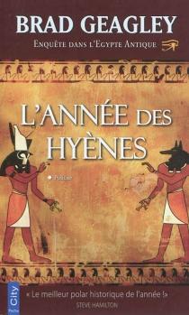 L'année des hyènes : enquête dans l'ancienne Egypte - BradGeagley