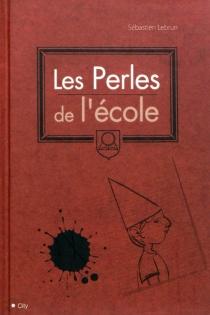 Les perles de l'école - SébastienLebrun