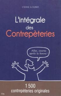 L'intégrale des contrepèteries : 1.500 contrepèteries originales - EtienneSloujbier