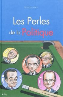 Les perles de la politique - SébastienLebrun