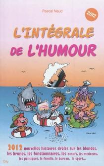 L'intégrale de l'humour 2012 - PascalNaud
