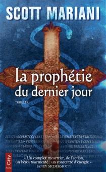 La prophétie du dernier jour : thriller - ScottMariani