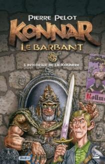 Konnar le barbant : la konnerie, intégrale - PierrePelot