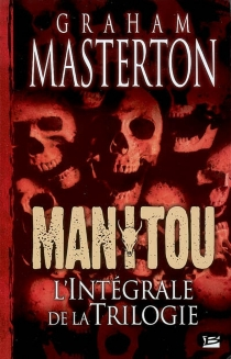 Manitou : l'intégrale de la trilogie - GrahamMasterton