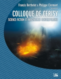 Science-fiction et imaginaires contemporains : colloque de Cerisy, 2006 - Centre culturel international . Colloque (2006)