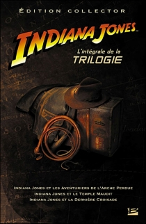 Indiana Jones : l'intégrale de la trilogie - Campbell Black