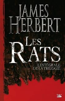 Les rats : l'intégrale de la trilogie - JamesHerbert