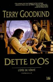Dette d'os : une préquelle à L'épée de vérité - TerryGoodkind