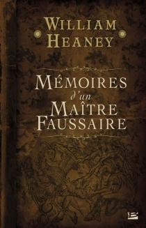 Mémoires d'un maître faussaire - WilliamHeaney