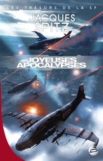 Joyeuses apocalypses - JacquesSpitz