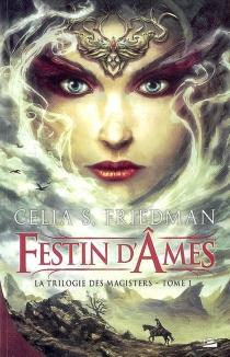La trilogie des magisters - Celia S.Friedman