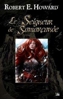 Le seigneur de Samarcande - Robert ErvinHoward