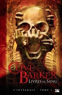 Livres de sang : l'intégrale | Volume 1 - CliveBarker