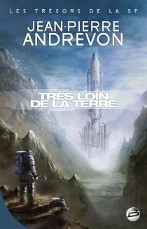 Très loin de la Terre - Jean-PierreAndrevon