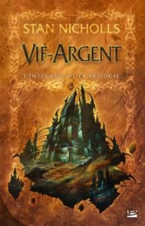 Vif-Argent : l'intégrale de la trilogie - StanNicholls