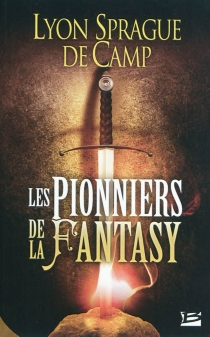 Les pionniers de la fantasy - Lyon Sprague De Camp