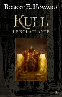 Kull, le roi atlante - Robert Ervin Howard