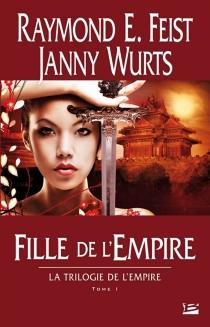La trilogie de l'empire - Raymond EliasFeist