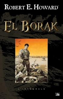 El Borak : l'intégrale - Robert ErvinHoward