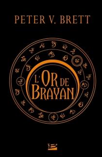 L'or de Brayan - Peter V.Brett