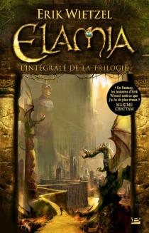 Elamia : l'intégrale de la trilogie - ÉrikWietzel
