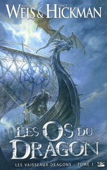 Les vaisseaux-dragons - Tracy Hickman