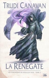 Les chroniques du magicien noir - TrudiCanavan