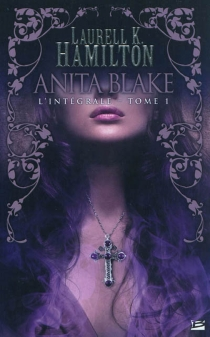 Anita Blake : l'intégrale | Volume 1 - Laurell K.Hamilton