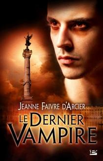 Le dernier vampire - JeanneFaivre d'Arcier