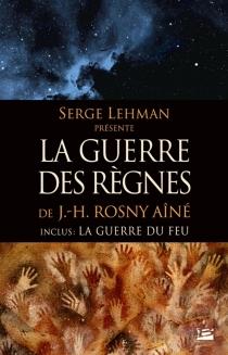 La guerre des règnes - J.-H.Rosny aîné