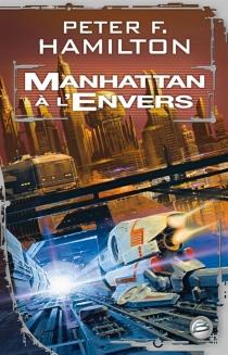 Manhattan à l'envers : recueil de nouvelles - Peter F.Hamilton