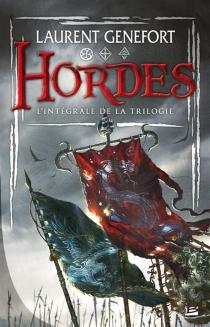 Hordes : l'intégrale de la trilogie - LaurentGenefort