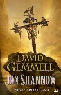Jon Shannow : l'intégrale de la trilogie - DavidGemmell